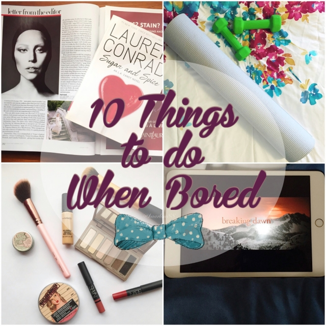 10 Things to do When Bored