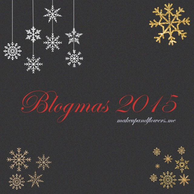 Blogmas 2015 | Makeup & Flowers