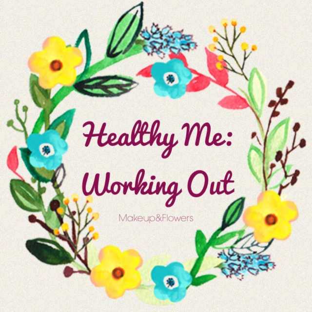 Working Out | Healthy Me